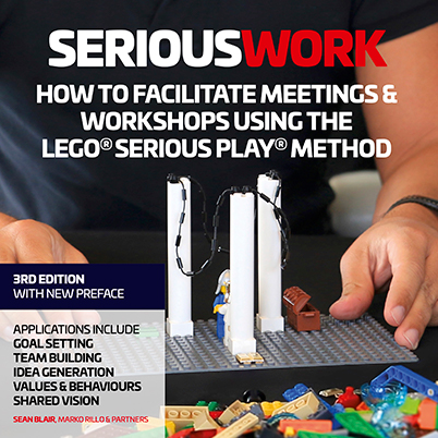 Serious Work Book: HOW TO FACILITATE LEGO SERIOUS PLAY MEETINGS AND WORKSHOPS ISBN 0995664706