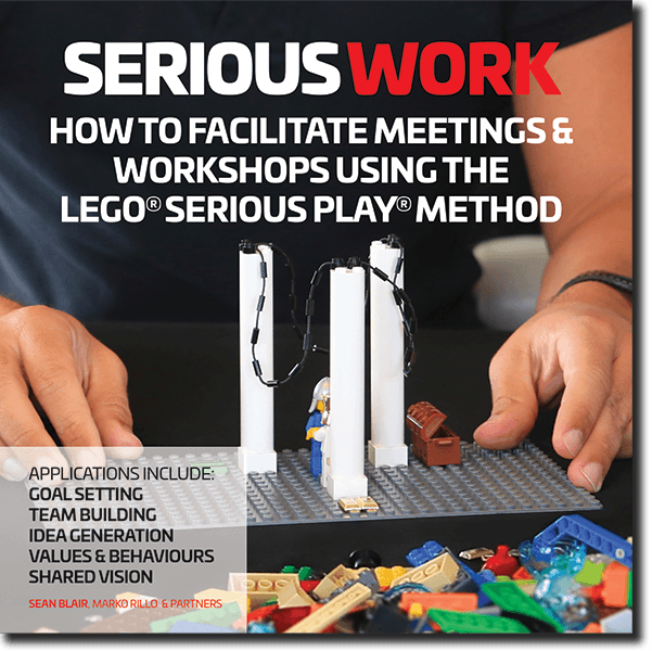 Serious Work Book. How to Facilitate LEGO Serious Play Meetings and ...